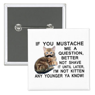 Ask The Kitten With A Mustache A Question 2 Inch Square Button