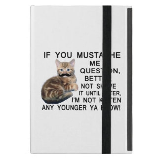 Ask The Kitten With A Mustache A Question iPad Mini Covers