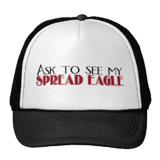 Ask to See My Spread Eagle Trucker Hat