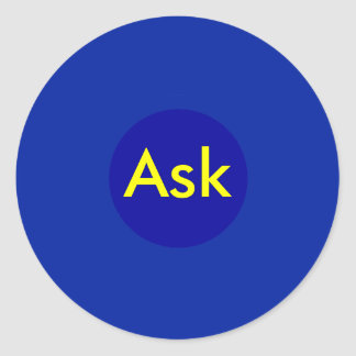 Ask - ! UCreate Ask jGibney Zazzle Classic Round Sticker