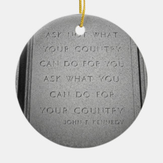 Ask What You Can Do Ceramic Ornament