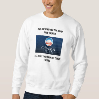 Ask What Your Country Can Do For You Sweatshirt