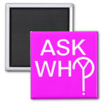ASK WHY? MAGNET- Pink