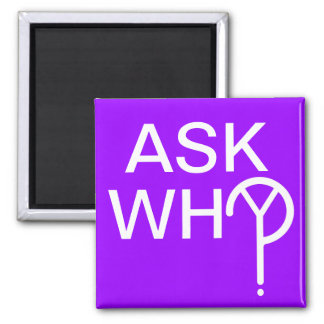 ASK WHY? MAGNET- Purple 2 Inch Square Magnet