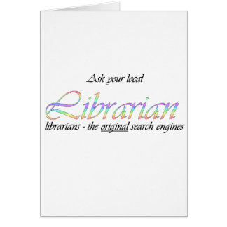 Ask your local librarian card