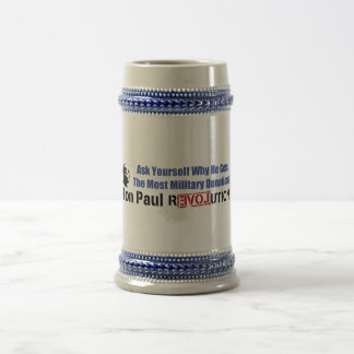 Ask Yourself Why He Gets Most Military Donations Beer Stein