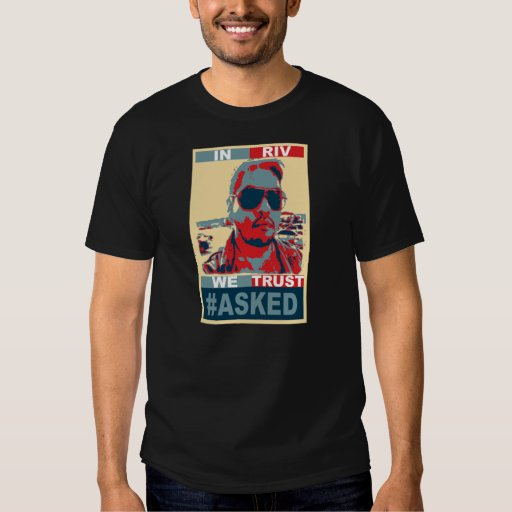 #ASKED IN RIV WE TRUST T-Shirt