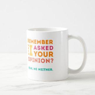 Asked your opinion coffee mug
