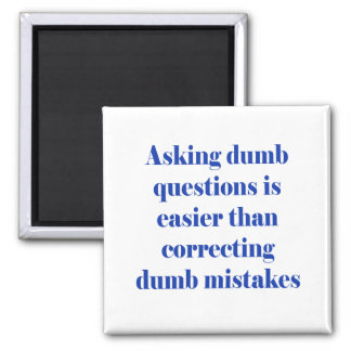 Asking dumb questions is easier 2 inch square magnet