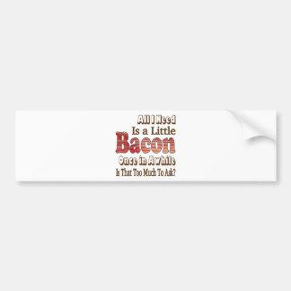 Asking for Bacon Car Bumper Sticker