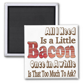 Asking for Bacon Refrigerator Magnets