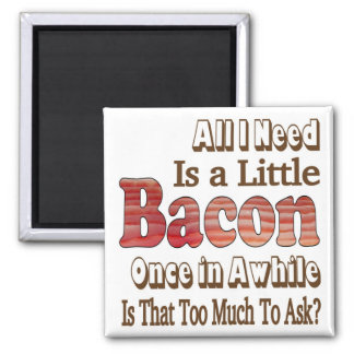 Asking for Bacon Magnet