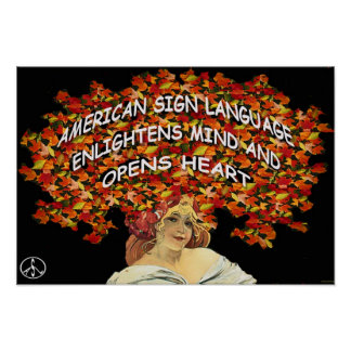 "ASL Enlightens Mind and Opens Heart  19"" x 13"" Poster"