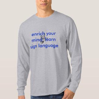 ASL: enrich your mind, learn sign language Tshirt
