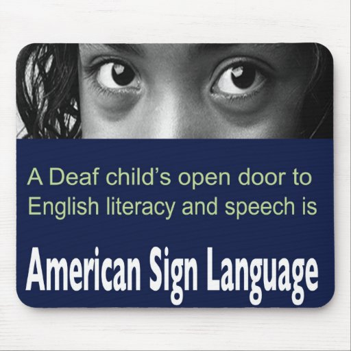 ASL Helps Deaf Child to Learn English and Speech. Mousepads
