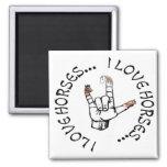 ASL I LOVE HORSES (AMERICAN SIGN LANGUAGE) REFRIGERATOR MAGNET