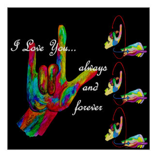 ASL I LOVE YOU Always and Forever Poster