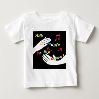 ASL is Music to My EYES! Baby T-Shirt
