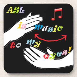 ASL is Music to My EYES! Coaster