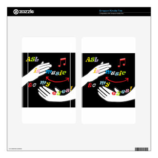 ASL is Music to My EYES! Kindle Fire Skin