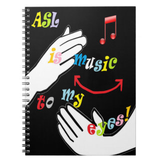 ASL is Music to My EYES! Notebook