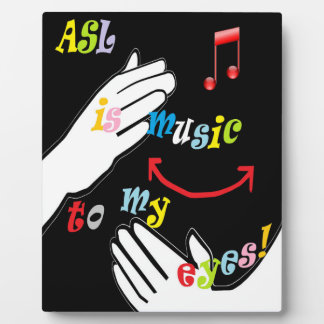ASL is Music to My EYES! Plaque
