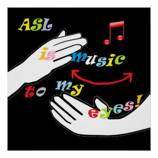 ASL is Music to My EYES! Poster