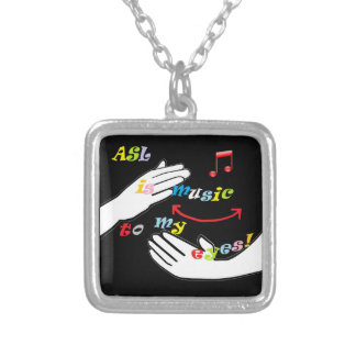 ASL is Music to My EYES! Silver Plated Necklace