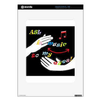 ASL is Music to My EYES! Skins For iPad