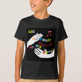 ASL is Music to My EYES! T-Shirt