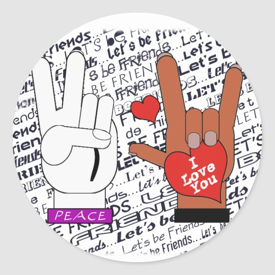 ASL Peace Love Let's Be Friends Classic Round Sticker