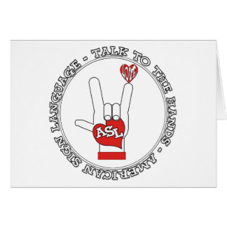 ASL - TALK TO THE HANDS - AMERICAN SIGN LANGUAGE CARD