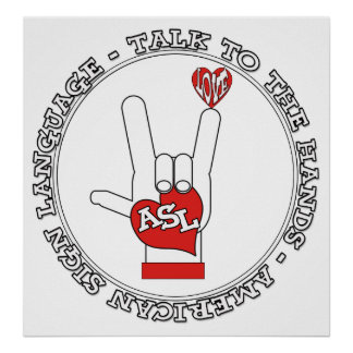 ASL - TALK TO THE HANDS - AMERICAN SIGN LANGUAGE - POSTER