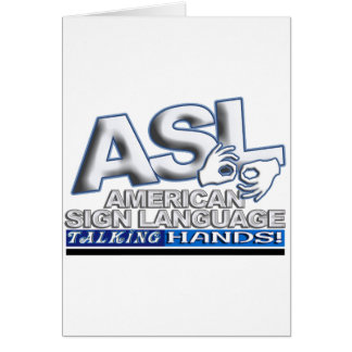 ASL TALKING HANDS - AMERICAN SIGN LANGUAGE CARD