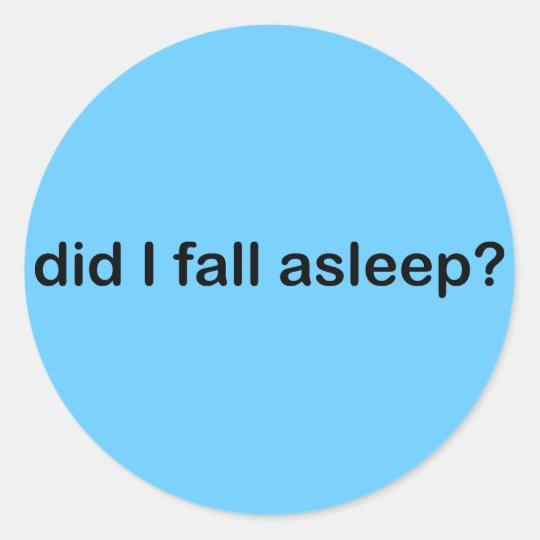 Asleep Classic Round Sticker