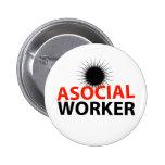 Asocial Worker Pin
