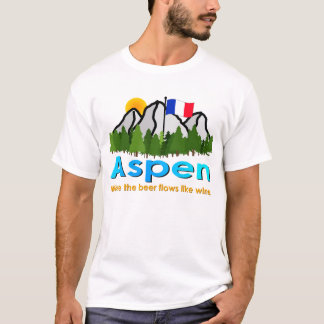 Aspen: Where the Beer Flows Like Wine T-Shirt