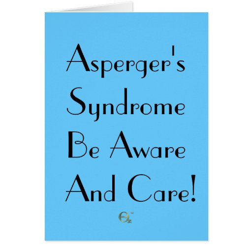 Asperger's Syndrome Be Aware And Care! Card