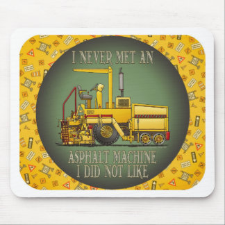 Asphalt Paving Machine Operator Quote Mouse Pad