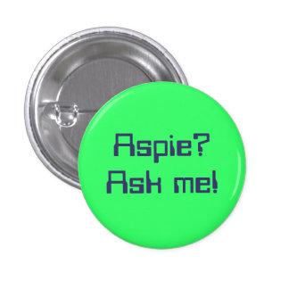 ¿Aspie? ¡Pregúnteme! Pin Redondo De 1 Pulgada