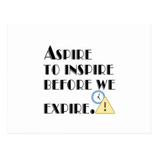 Aspire To inspire before we expire. Postcard
