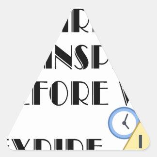 Aspire To inspire before we expire. Triangle Sticker