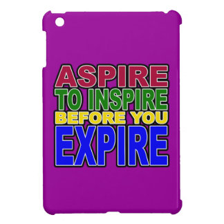 ASPIRE TO INSPIRE BEFORE YOU EXPIRE COVER FOR THE iPad MINI