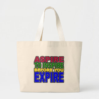 ASPIRE TO INSPIRE BEFORE YOU EXPIRE LARGE TOTE BAG