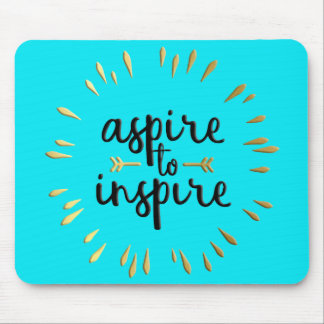 Aspire to Inspire Mouse Pad