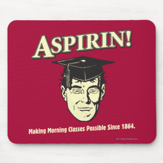 Aspirin: Make Morning Class Possible Mouse Pad
