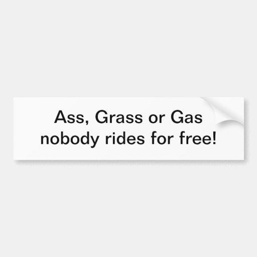 Ass, grass, or gas bumper sticker