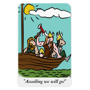 """""""Assailing we will go!"""" Magnet"""