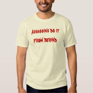 Assassins do it from behind t-shirt