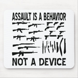Assault Is A Behavior Not A Gun or Knife Device Mouse Pad